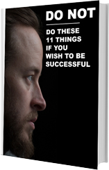 Do not do these 11 things if you wish to be successful